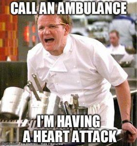 Gordon Ramsay needs an ambulance the food is so bad